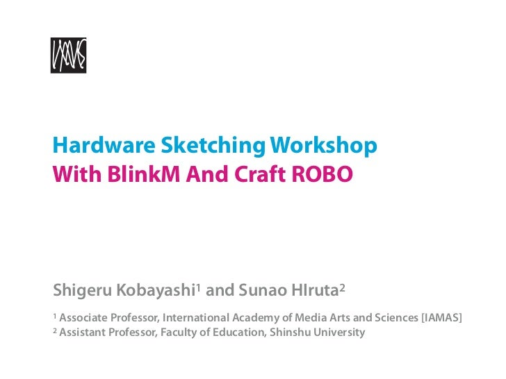 Hardware Sketching Workshop With BlinkM and Craft ROBO