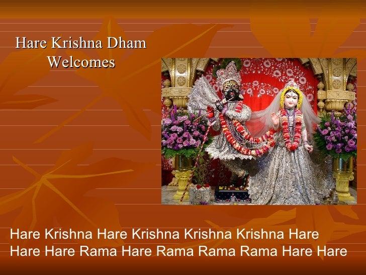 Hare Krishna Dham Welcomes Hare Krishna Hare Krishna Krishna Krishna Hare Hare Hare Rama Hare Rama Rama Rama Hare Hare