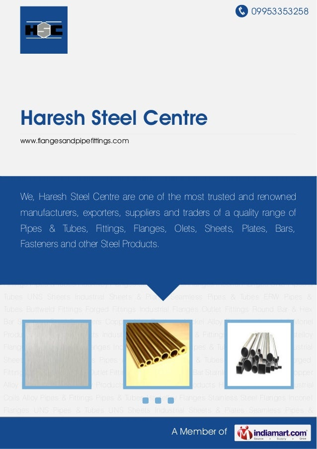 09953353258A Member ofHaresh Steel Centrewww.flangesandpipefittings.comIndustrial Sheets & Plates Seamless Pipes & Tubes E...