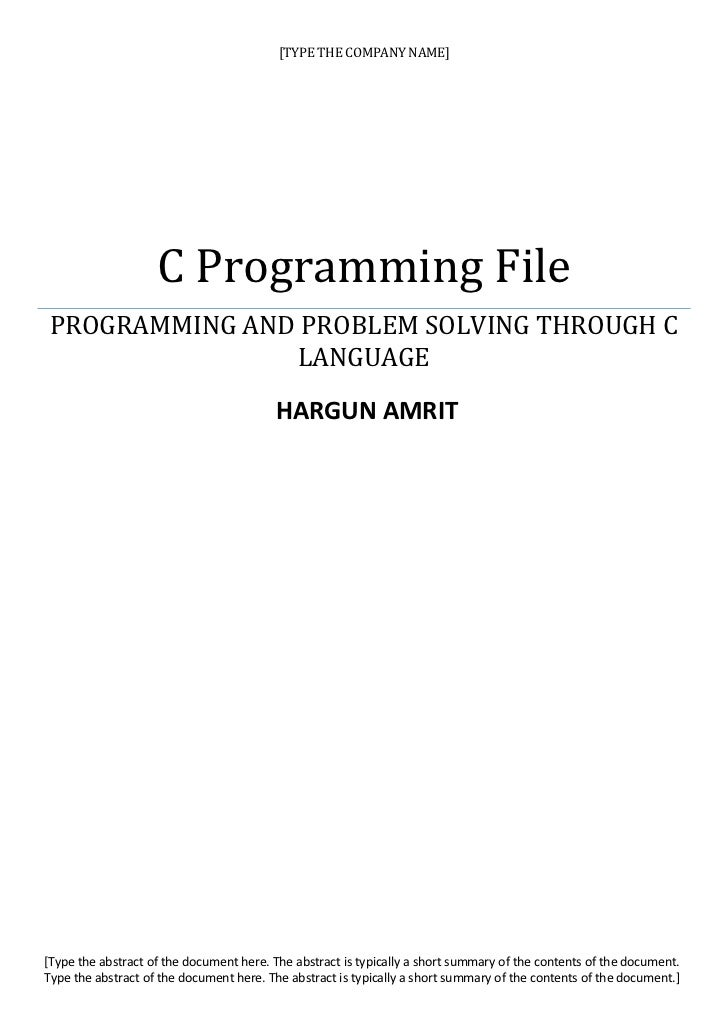 [TYPE THE COMPANY NAME]                    C Programming File PROGRAMMING AND PROBLEM SOLVING THROUGH C                LAN...