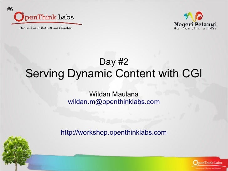#6                      Day #2     Serving Dynamic Content with CGI                    Wildan Maulana             wildan.m...