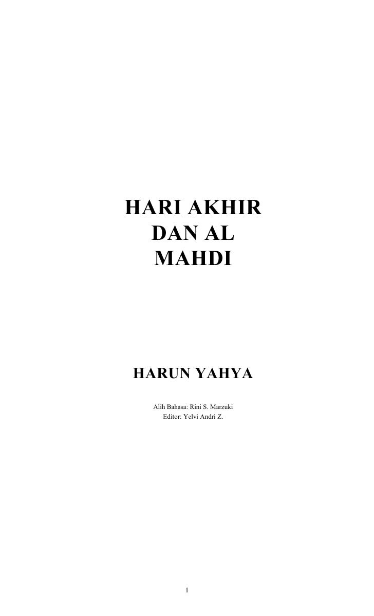 HARI AKHIR  DAN AL  MAHDIHARUN YAHYA  Alih Bahasa: Rini S. Marzuki     Editor: Yelvi Andri Z.             1