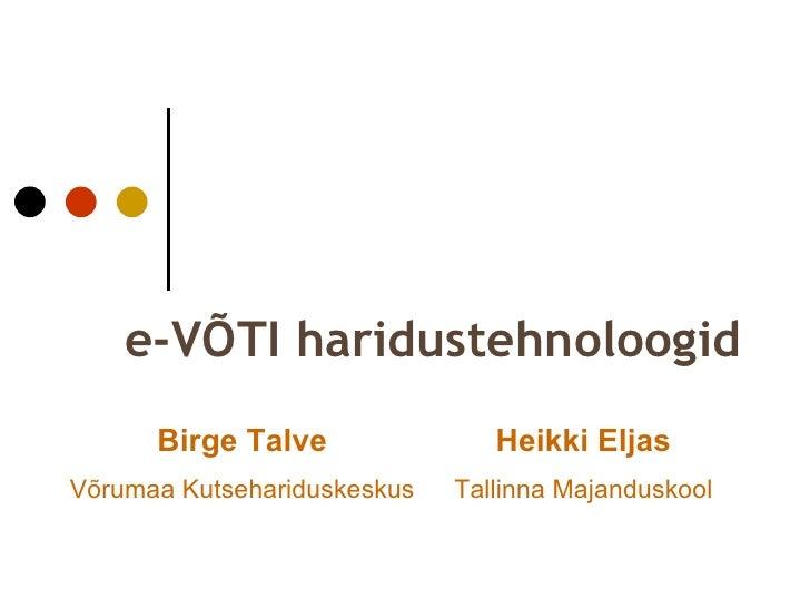 e-VÕTI haridustehnoloogid Birge Talve Võrumaa Kutsehariduskeskus Heikki Eljas Tallinna Majanduskool