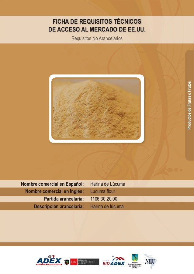 Harina de Lúcuma Lucuma flour 1106.30.20.00 Harina de lúcuma Nombre comercial en Español: Nombre comercial en Inglés: Part...