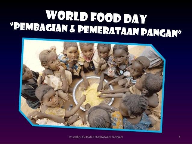 WORLD FOOD DAY 'Pembagian & Pemerataan Pangan'