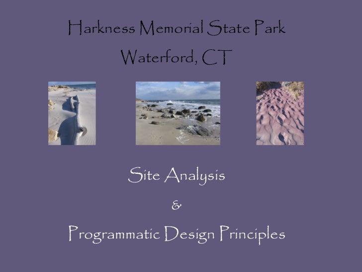 Harkness Memorial State Park Waterford, CT Site Analysis & Programmatic Design Principles
