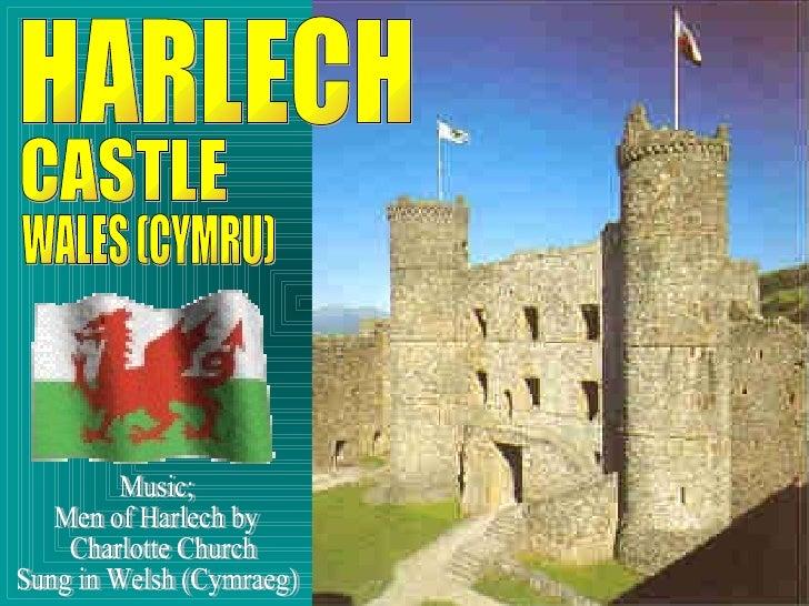 HARLECH CASTLE WALES (CYMRU) Music; Men of Harlech by Charlotte Church Sung in Welsh (Cymraeg)