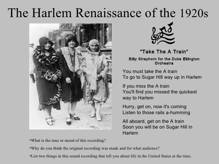 "The Harlem Renaissance of the  1920s  "" Take The A Train"" Billy Strayhorn for the Duke Ellington Orchestra You must take t..."
