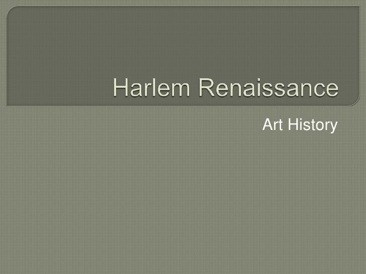 Harlem Renaissance<br />Art History<br />