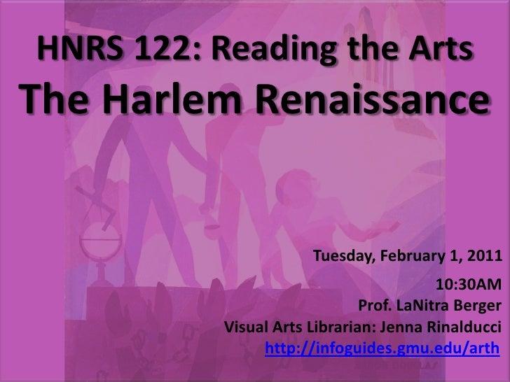 HNRS 122: Reading the ArtsThe Harlem RenaissanceTuesday, February 1, 2011     10:30AM           Prof. LaNitr...