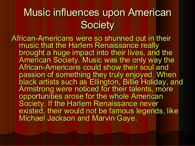 influence of the harlem renaissance on Free essay: impact of music of the harlem renaissance upon the artists of today musicians during the harlem renaissance created a style and movement that.