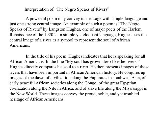 an analysis of the poem the negro speaks of rivers by langston hughes David peeters poem analysis the analyzing of two different poems a black man talks of reaping by arna bontemps and a negro speaks of rivers by langston hughes.