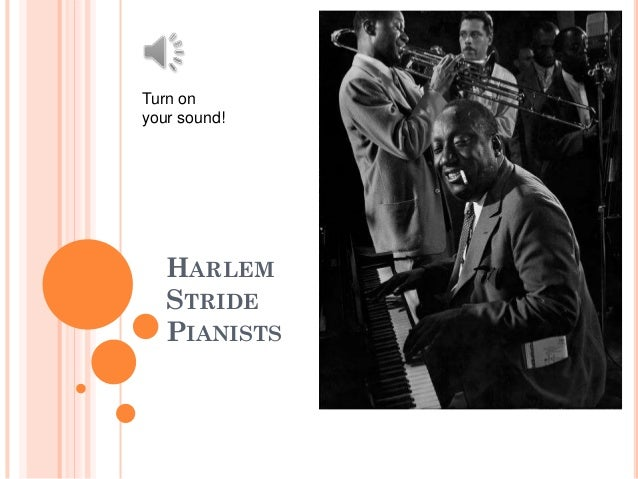 Turn on your sound!  HARLEM STRIDE PIANISTS