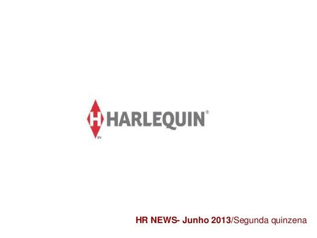 HR NEWS- Junho 2013/Segunda quinzena