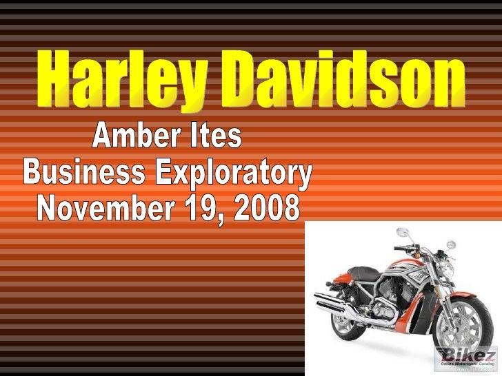 Harley Davidson Amber Ites Business Exploratory November 19, 2008