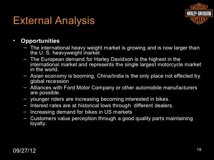 harley davidson internal analysis Problems harley davidson face in current economy marketing essay print reference this apa mla mla-7 harvard vancouver pest analysis political harley-davidson faces a favorable political environment in 2009 porters five forces analysis internal rivalry.
