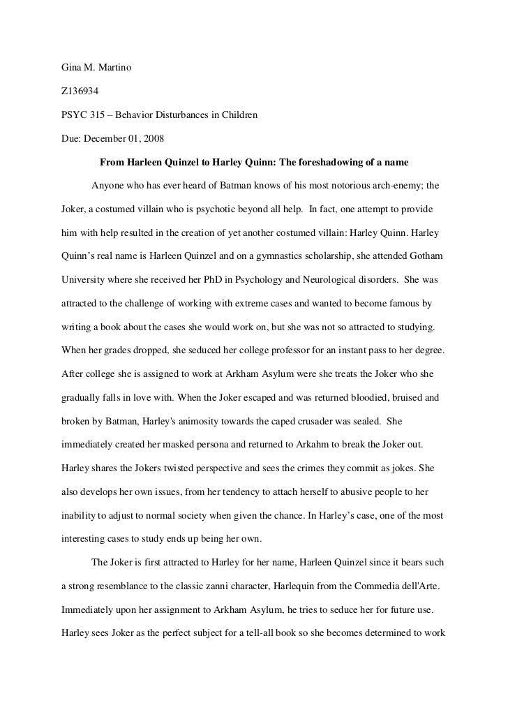 Gina M. MartinoZ136934PSYC 315 – Behavior Disturbances in ChildrenDue: December 01, 2008          From Harleen Quinzel to ...