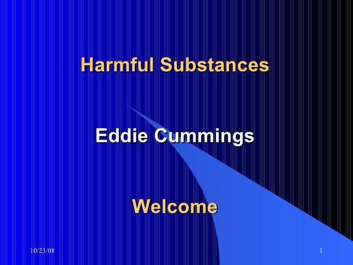 Harmful Substances Eddie Cummings Welcome