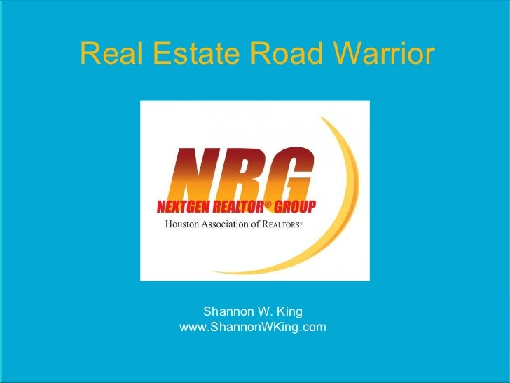 Real Estate Road Warrior Shannon W. King www.ShannonWKing.com