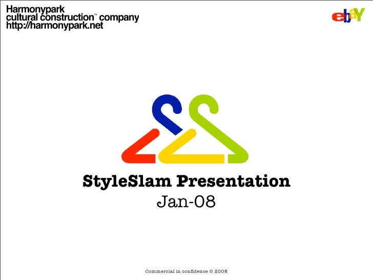 StyleSlam Presentation         Jan-08         Commercial in confidence © 2008