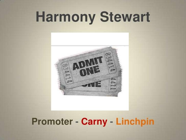 Harmony StewartPromoter - Carny - Linchpin