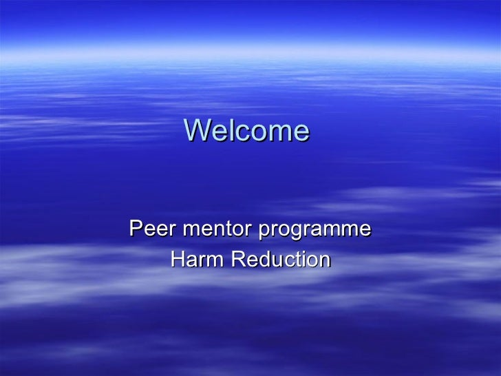 Welcome Peer mentor programme Harm Reduction