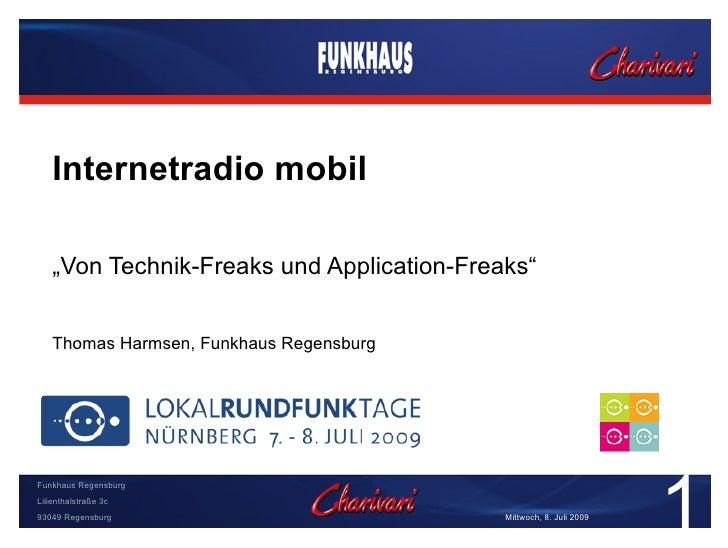 """Leistungen         Internetradio mobil      """"Von Technik-Freaks und Application-Freaks""""       Thomas Harmsen, Funkhaus Reg..."""