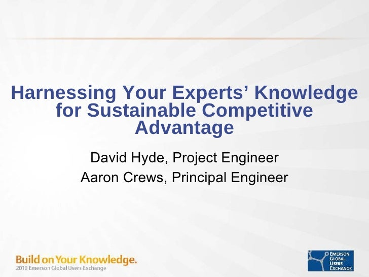 Harnessing Your Experts' Knowledge for Sustainable Competitive Advantage