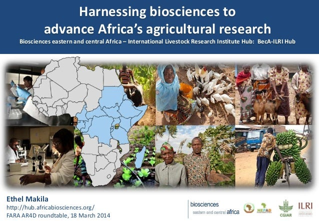 Harnessing biosciences to advance Africa's agricultural research Biosciences eastern and central Africa – International Li...