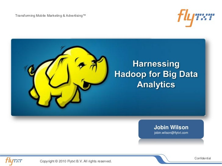 Harnessing hadoop for big data analytics v0.1