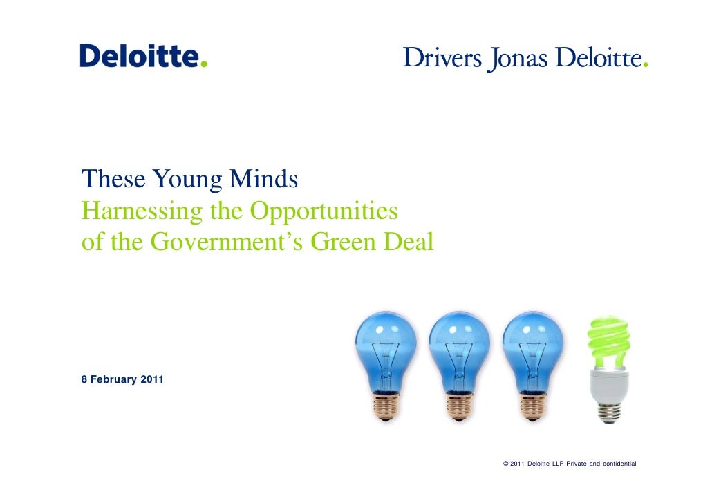 These Young MindsHarnessing the Opportunitiesof the Government's Green Deal8 February 2011                                ...