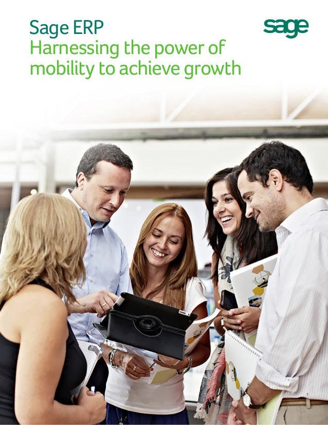 Sage ERP Harnessing the power of mobility to achieve growth  1