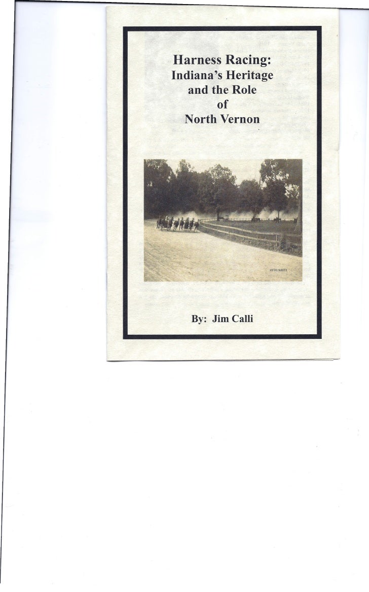 ·Harness Racing: Indiana's Heritage    and the Role          of    North Vernon        By: Jim Calli