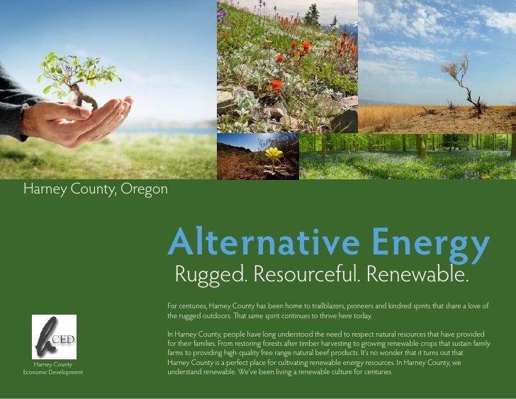 Harney County, Oregon                          Alternative Energy                          Rugged. Resourceful. Renewable....