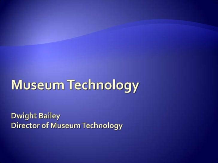 Museum Technology