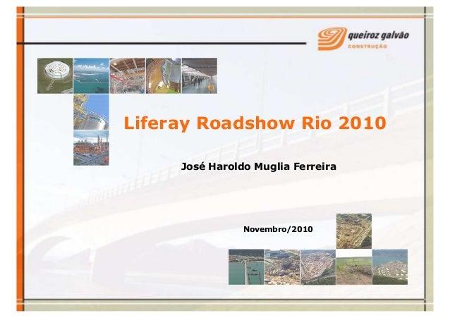 Liferay Roadshow Rio 2010 José Haroldo Muglia Ferreira Novembro/2010