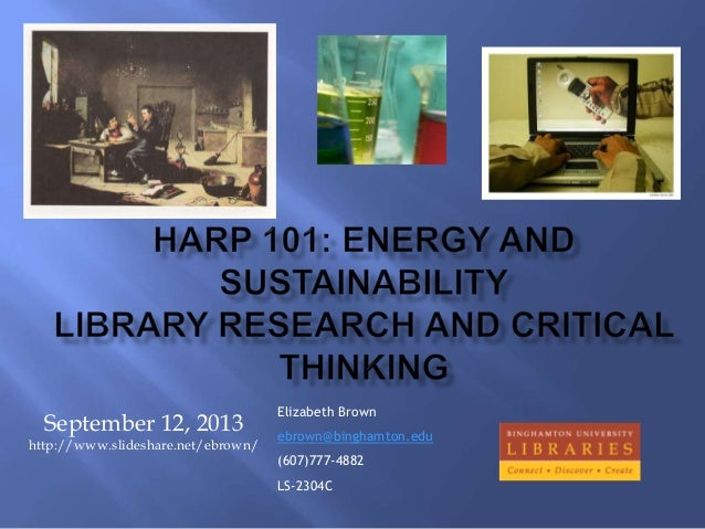 September 12, 2013 http://www.slideshare.net/ebrown/ Elizabeth Brown ebrown@binghamton.edu (607)777-4882 LS-2304C