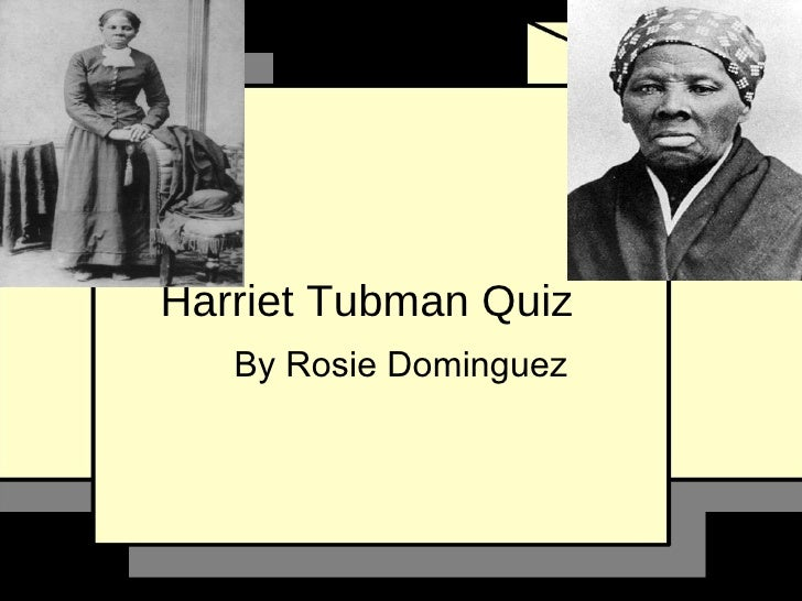 Harriet Tubman Quiz By Rosie Dominguez