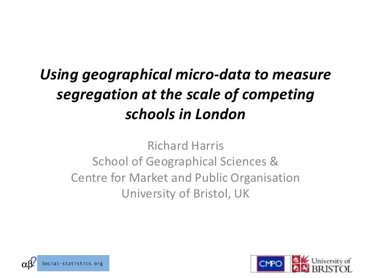 Using geographical micro-data to measure  segregation at the scale of competing           schools in London               ...