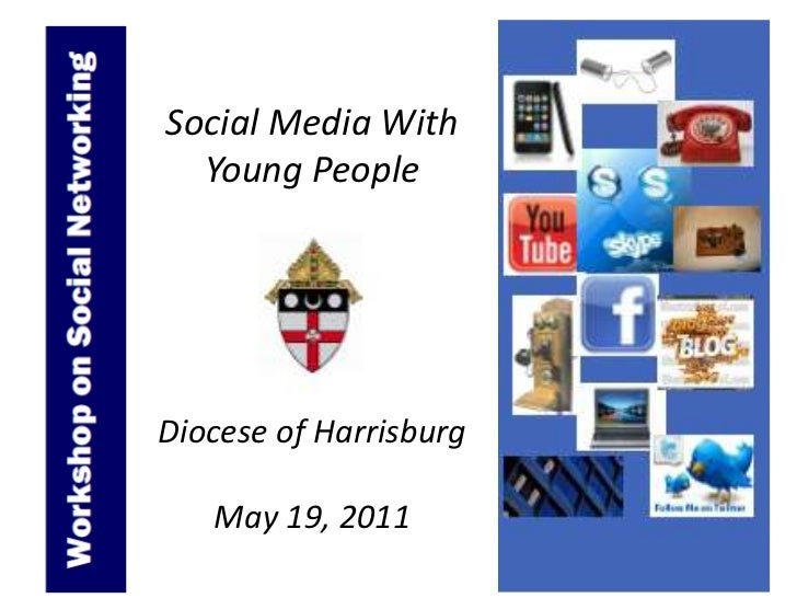Social Media With Young People <br />Diocese of Harrisburg<br />May 19, 2011<br />