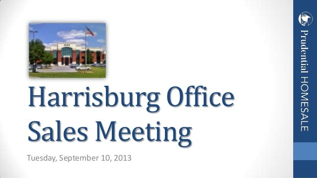 Tuesday, September 10, 2013 Harrisburg Office Sales Meeting