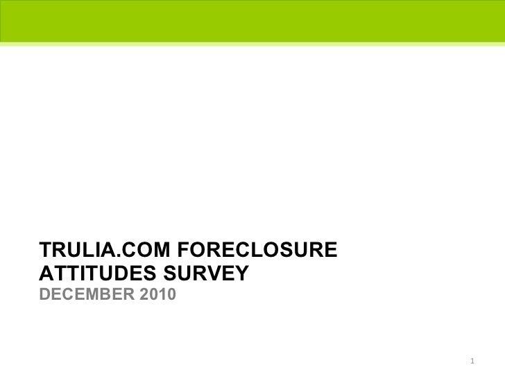 Trulia.com's Foreclosure Attitudes Survey Presentation