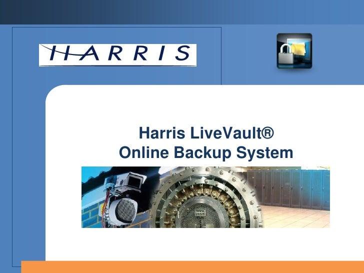 Harris LiveVault®Online Backup System<br />