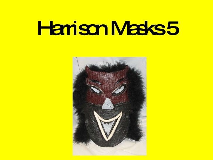 Harrison Masks 5