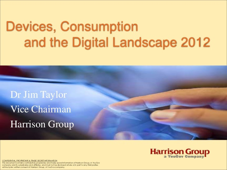 "Harrison Group: ""Devices, Consumption and the Digital Landscape"""