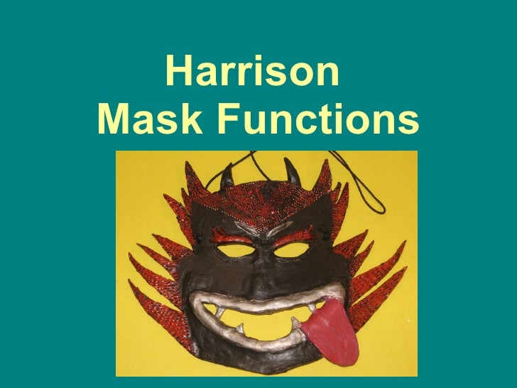 Harrison Middle Mask Functions Slideshare