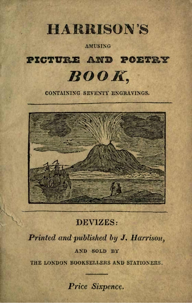 HARRISON '8 AMUSING PICTURE AND POETRY BOOK, CONTAINING SEVENTY ENGRAVINGS. DEVIZES: Printed and published by J. Harrison,...
