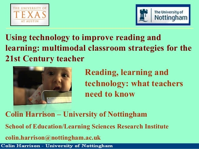 Using technology to improve reading andlearning: multimodal classroom strategies for the21st Century teacherReading, learn...