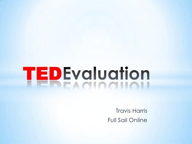 TED         Travis Harris      Full Sail Online