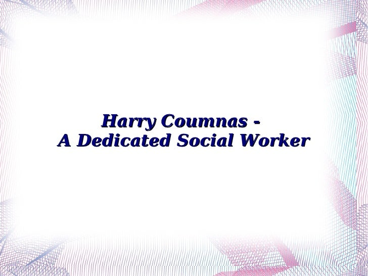 Harry Coumnas -A Dedicated Social Worker
